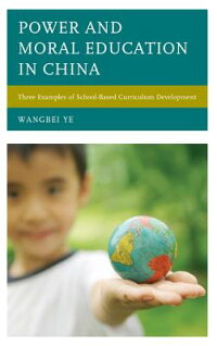 PowerandMoralEducationinChina:ThreeExamplesofSchool-BasedCurriculumDevelopment[WangbeiYe]