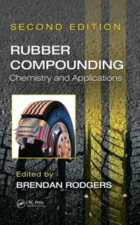 RubberCompounding:ChemistryandApplications,SecondEdition[BrendanRodgers]