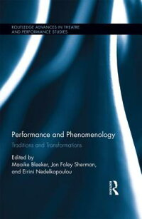 PerformanceandPhenomenology:TraditionsandTransformations[MaaikeBleeker]