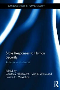 StateResponsestoHumanSecurity:AtHomeandAbroad[CourtneyHillebrecht]