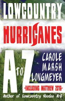 Lowcountry Hurricanes A to Z: Lowcountry Hurricanes A to Z