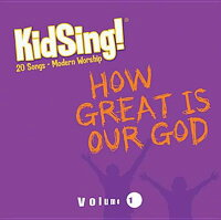 Kidsing!_How_Great_Is_Our_God!