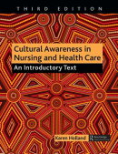 Cultural Awareness in Nursing and Health Care, Third Edition: An Introductory Text