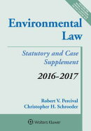Environmental Law: 2016-2017 Case and Statutory Supplement