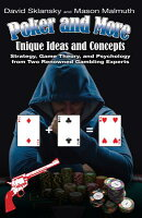 Poker and More: Unique Ideas and Concepts: Strategy, Game Theory, and Psychology from Two Renowned G