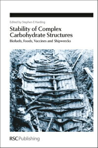 StabilityofComplexCarbohydrateStructures:Biofuels,Foods,VaccinesandShipwrecks[Rsc]