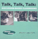 Talk, Talk, Talk: Discussion-Based Classrooms