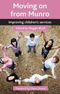 MovingonfromMunro:ImprovingChildren'sServices[MaggieBlyth]