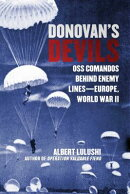 Donovan's Devils: OSS Commandos Behind Enemy Lines--Europe, World War II