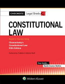 Casenote Legal Briefs for Constitutional Law Keyed to Chemerinsky