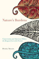 Nature's Burdens: Conservation and American Politics, the Reagan Era to the Present