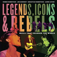 Legends,Icons&Rebels:MusicThatChangedtheWorld[RobbieRobertson]