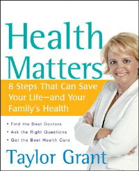 HealthMatters:8StepsThatCanSaveYourLife--AndYourFamily'sHealth[TaylorGrant]