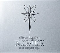 BUCK-TICK「CLIMAX TOGETHER - 1992 compact disc -」