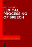 The Speech Processing Lexicon: Neurocognitive and Behavioural Approaches