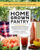 Homegrown Pantry: A Gardener's Guide to Selecting the Best Varieties & Planting the Perfect Amounts