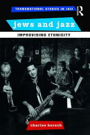 Jews and Jazz: Improvising Ethnicity