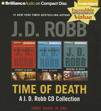 TimeofDeath:AJ.D.RobbCDCollection:EternityinDeath,RitualinDeath,MissinginDeath[J.D.Robb]