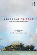 American Prisons: Their Past, Present and Future