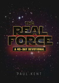 TheRealForce:AFortyDayDevotional[PaulKent]