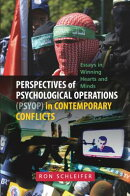 Perspectives of Psychological Operations (Psyop) in Contemporary Conflicts: Essays in Winning Hearts