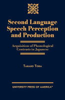 Second Language Speech Perception and Production: Acquisition of Phonological Contrasts in Japanese