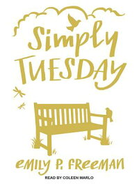 SimplyTuesday:Small-MomentLivinginaFast-MovingWorld[EmilyP.Freeman]