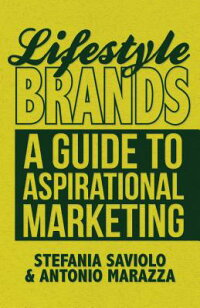 LifestyleBrands:AGuidetoAspirationalMarketing[StefaniaSaviolo]