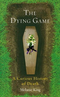 The_Dying_Game:_A_Curious_Hist
