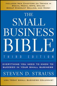 TheSmallBusinessBible:EverythingYouNeedtoKnowtoSucceedinYourSmallBusiness