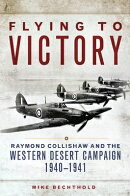 Flying to Victory: Raymond Collishaw and the Western Desert Campaign, 19401941
