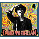 DARE TO DREAM (豪華盤 CD+DVD)