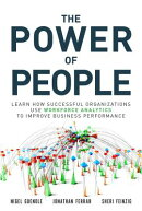 The Power of People: Learn How Successful Organizations Use Workforce Analytics to Improve Business