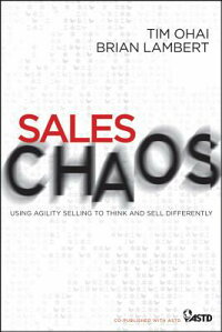 SalesChaos:UsingAgilitySellingtoThinkandSellDifferently