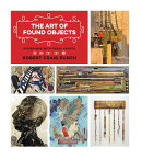 The Art of Found Objects: Interviews with Texas Artists