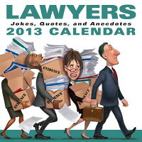 Lawyers2013Day-To-DayCalendar:Jokes,Quotes,andAnecdotes[LLCAndrewsMcMeelPublishing]