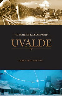 Uvalde:_The_Blood_of_Quanah_Pa