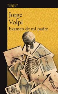 ExamendeMiPadre/MyFather'sExamination[JorgeVolpi]