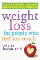 Weight Loss for People Who Feel Too Much: A 4-Step, 8-Week Plan to Finally Lose the Weight, Manage E