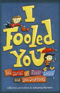 IFooledYou:TenStoriesofTricks,Jokes,andSwitcheroos