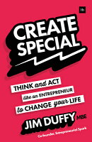 Create Special: Think and ACT Like an Entrepreneur to Change Your Life