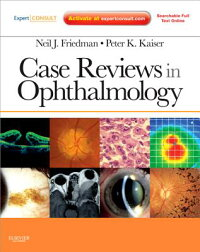 CaseReviewsinOphthalmology:ExpertConsult-OnlineandPrint