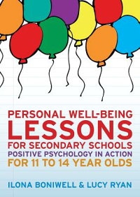 PersonalWell-BeingLessonsforSecondarySchools:PositivePsychologyinActionfor11to14YearO[IlonaBoniwell]