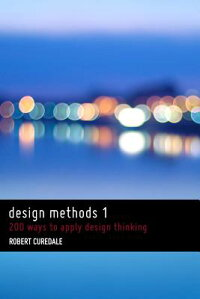 DesignMethods1:200WaystoApplyDesignThinking[RobertCuredale]