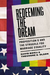RedeemingtheDream:Proposition8andtheStruggleforMarriageEquality[DavidBoies]