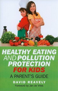 HealthyEatingandPollutionProtectionforKids:Parents'Guide