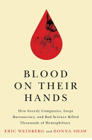 Blood on Their Hands: How Greedy Companies, Inept Bureaucracy, and Bad Science Killed Thousands of H