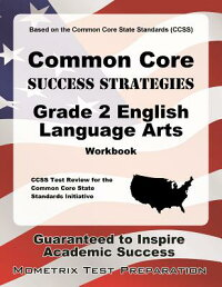 CommonCoreSuccessStrategiesGrade2EnglishLanguageArtsWorkbook:ComprehensiveSkillBuilding[CcssExamSecretsTestPrep]