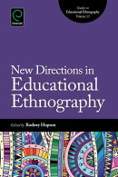 New Directions in Educational Ethnography: Shifts, Problems, and Reconstruction