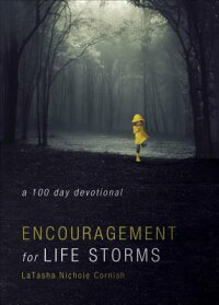 EncouragementforLifeStorms:A100-DayDevotional
